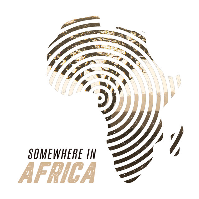 Somewhere in Africa: 2020 Collection of Essential African Melodies, Shamanic Music Straight from African Village, Perfect Songs for Meditation and Yoga