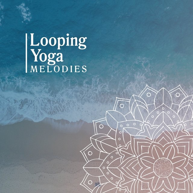 Looping Yoga Melodies