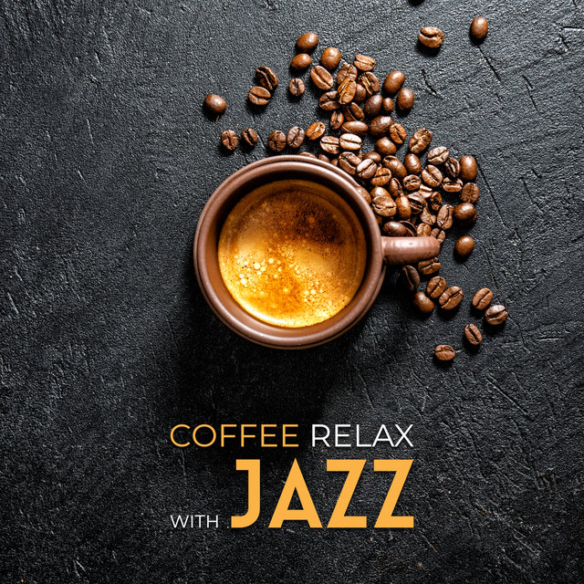 Coffee Relax with Jazz: Piano Music, Smooth Jazz Sounds, Jazz Coffee, Harmonic Collection for Restaurant