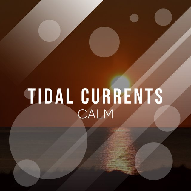 Healing Tidal Currents Calm
