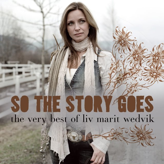 So The Story Goes - The Very Best Of Liv Marit Wedvik
