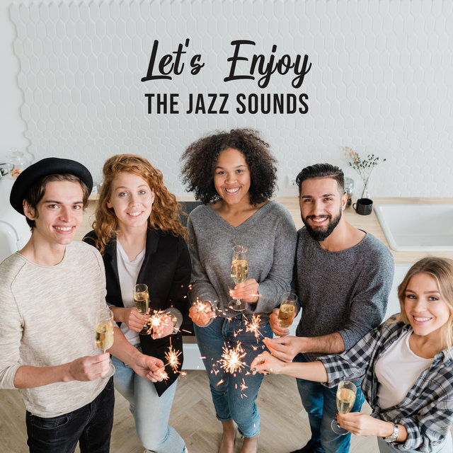 Let's Enjoy the Jazz Sounds: Soothing Background Music Perfect for Swing Party, Instrumental Jazz Session, Cocktail Jazz Party, Slow Vibes, Relaxing Moments