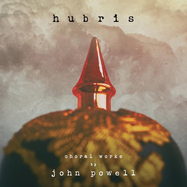 Hubris: Choral Works by John Powell