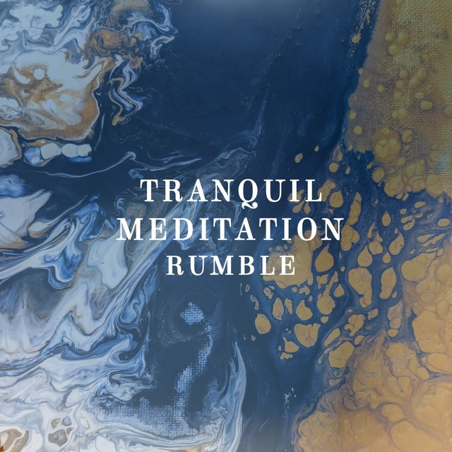 Tranquil Meditation Rumble