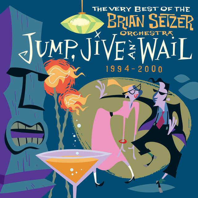 Jump, Jive An' Wail: The Very Best Of The Brian Setzer Orchestra (1994-2000)
