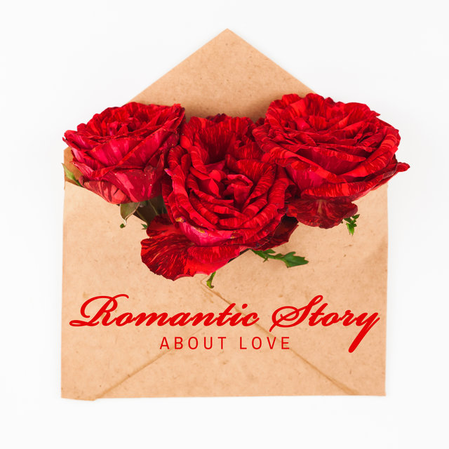 Romantic Story about Love (Instrumental Love Ballads)