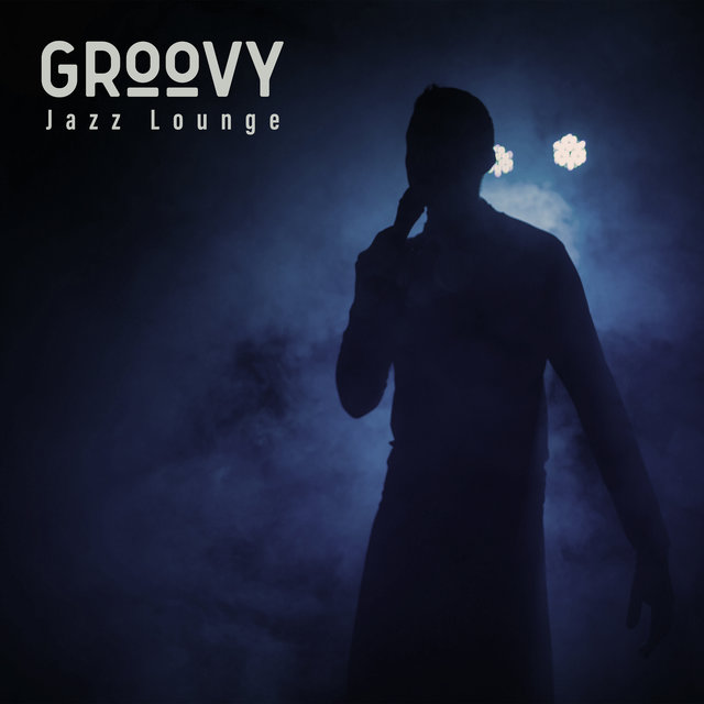 Groovy Jazz Lounge - Collection of Happy Jazz That Will Be Perfect for Parties and Other Events, Have Fun, Cocktails and Cigars, Dance Music
