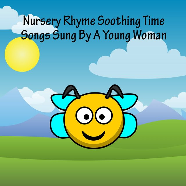 Nursery Rhyme Soothing Time Songs Sung By A Young Woman