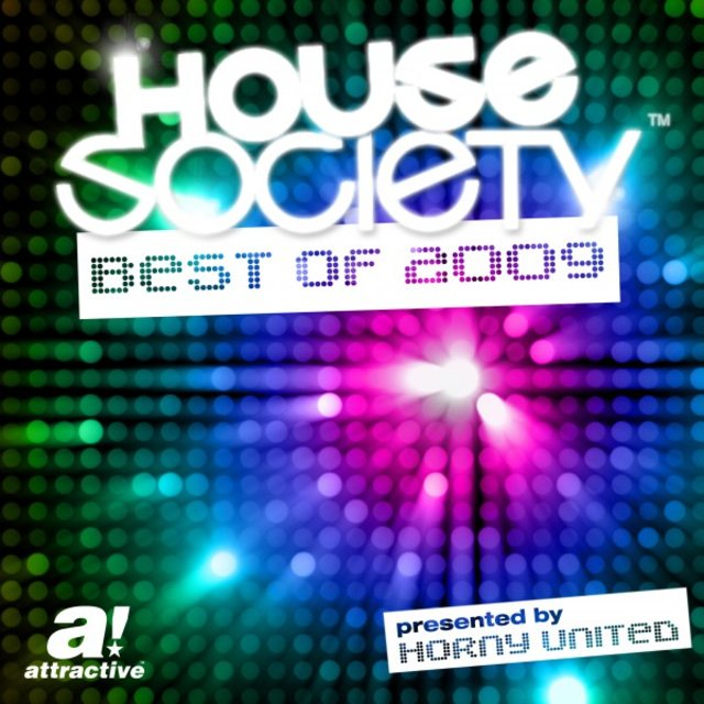 House Society - Best of 2009 Presented by Horny United