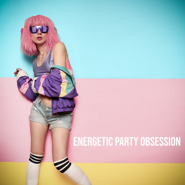 Energetic Party Obsession (Deep House Party)