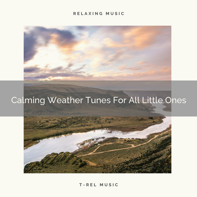 Calming Weather Tunes For All Little Ones