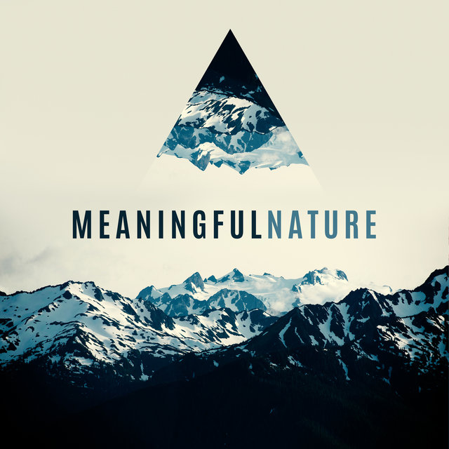 Meaningful Nature: Admiration, Hypnosis, Strength