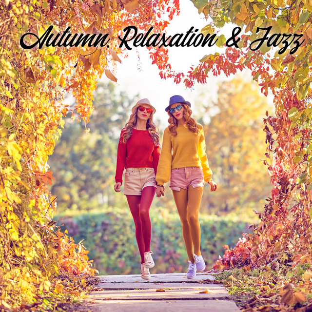 Autumn, Relaxation & Jazz - Cozy Instrumental Music for Long, Cool Evenings