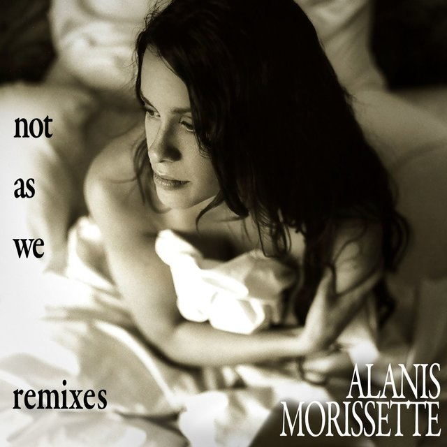 Cover art for album Not as We (Remixes) by Alanis Morissette