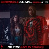 No Time (feat. Atom & Bluxz) (Live in Studio)