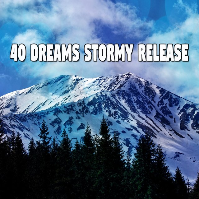 40 Dreams Stormy Release