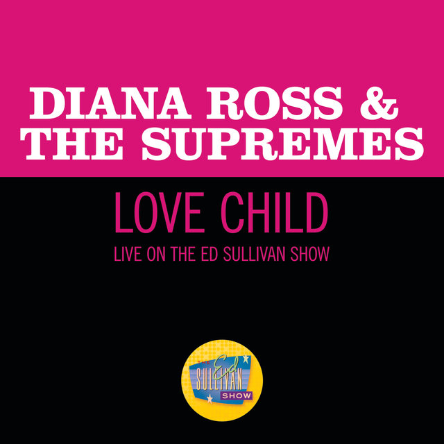 Love Child (Live On The Ed Sullivan Show, January 5, 1969)