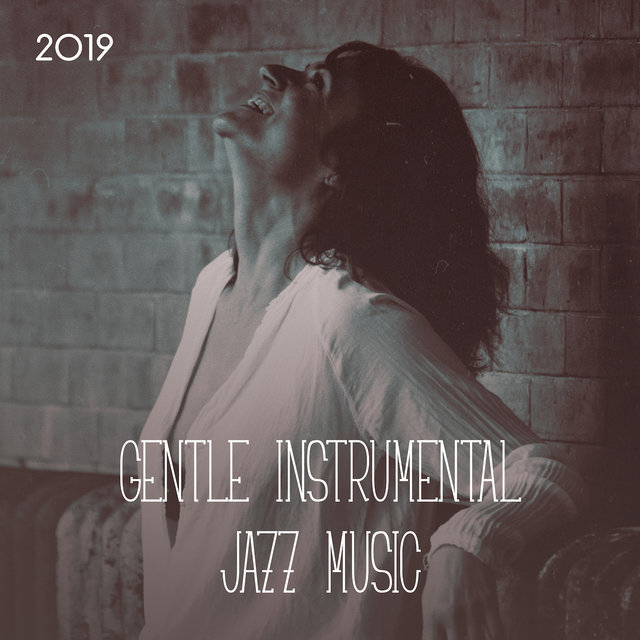 2019 Gentle Instrumental Jazz Music