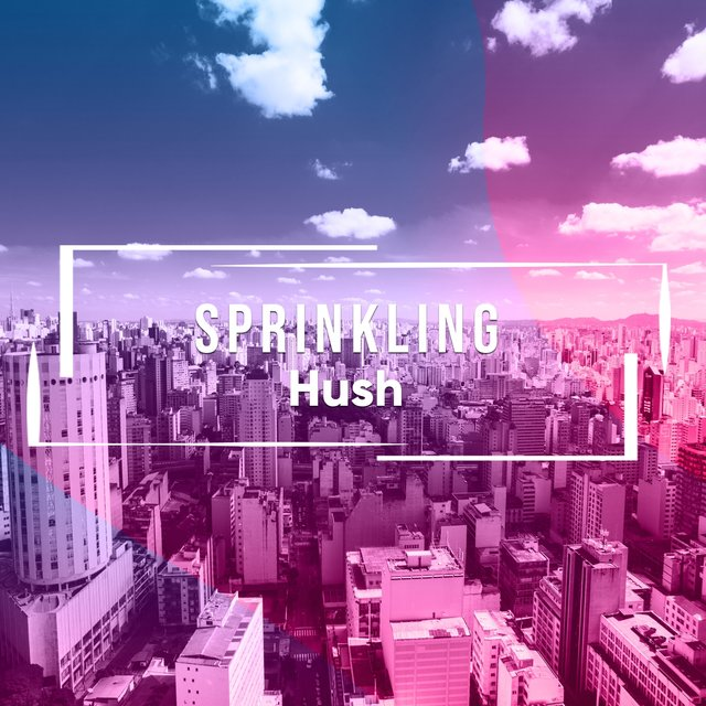 # 1 Album: Sprinkling Hush