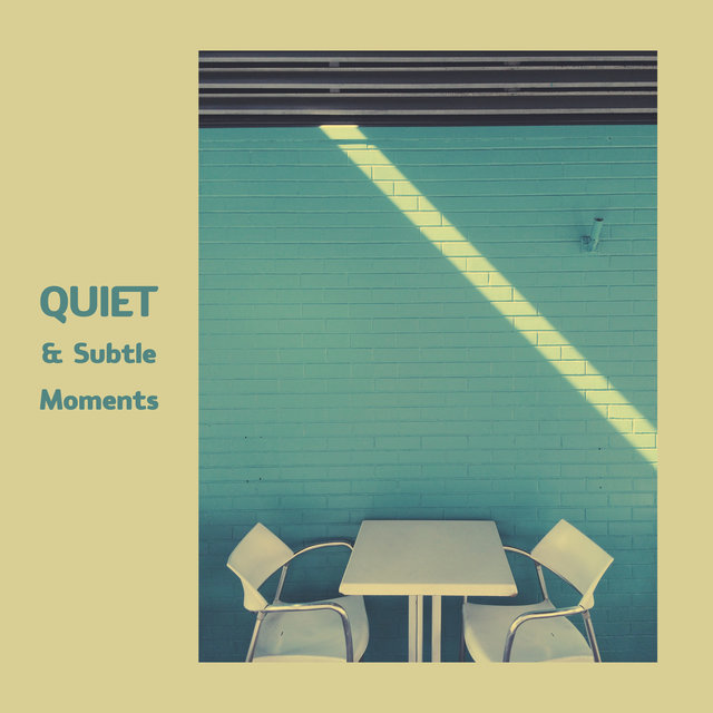 Quiet & Subtle Moments - Background Restaurant Music, Cafe Lounge Jazz Music