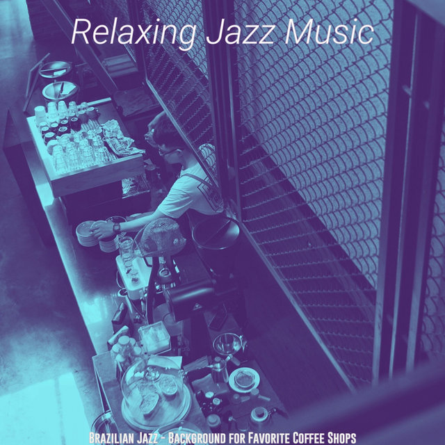 Brazilian Jazz - Background for Favorite Coffee Shops