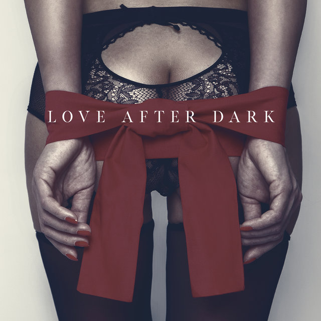 Love after Dark: Sexy Jazz For Romantic Moments Only For Wwo