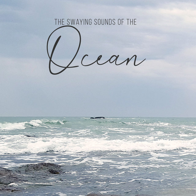 The Swaying Sounds of the Ocean – Soothing and Relaxing Nature Sounds, Waves, Water, Rest, Spa & Wellness, Meditation, Sleep