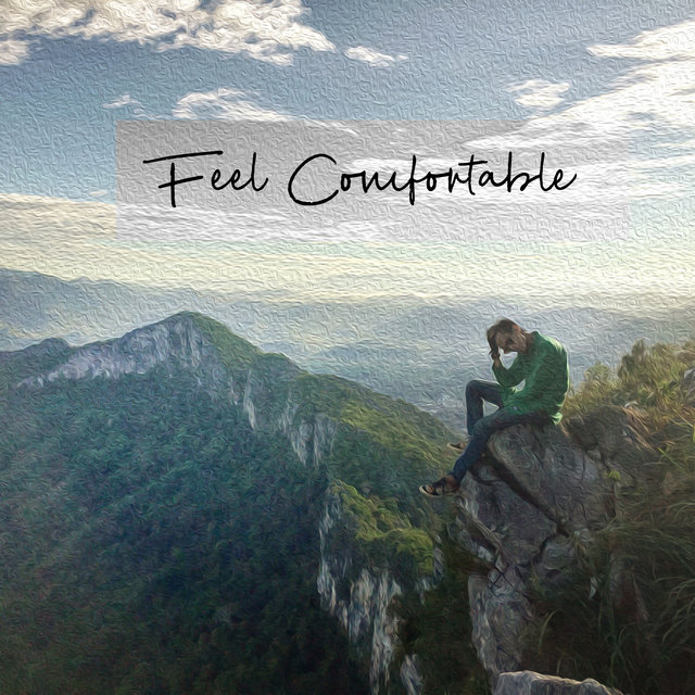 Feel Comfortable - Collection Full of Sounds of Blissful Nature, Stress Relief and Calm Down