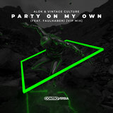Party On My Own (feat. FAULHABER) [VIP Mix]