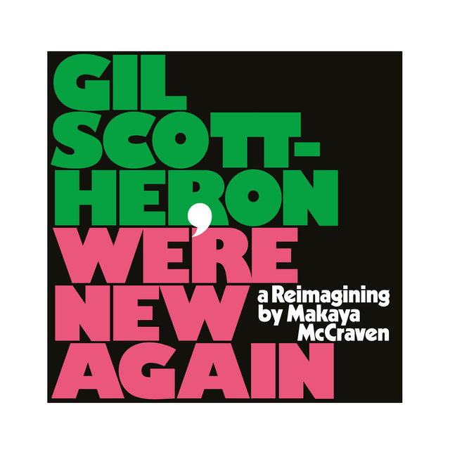 Cover art for album We're New Again - A Reimagining by Makaya McCraven by Gil Scott-Heron, Makaya McCraven