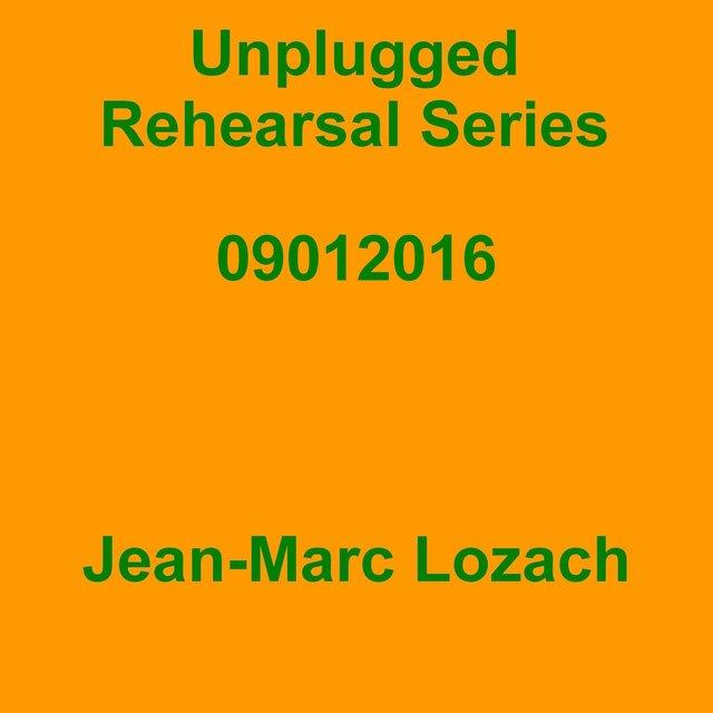 Jean-Marc Lozach - Unplugged Rehearsal Series 09012016