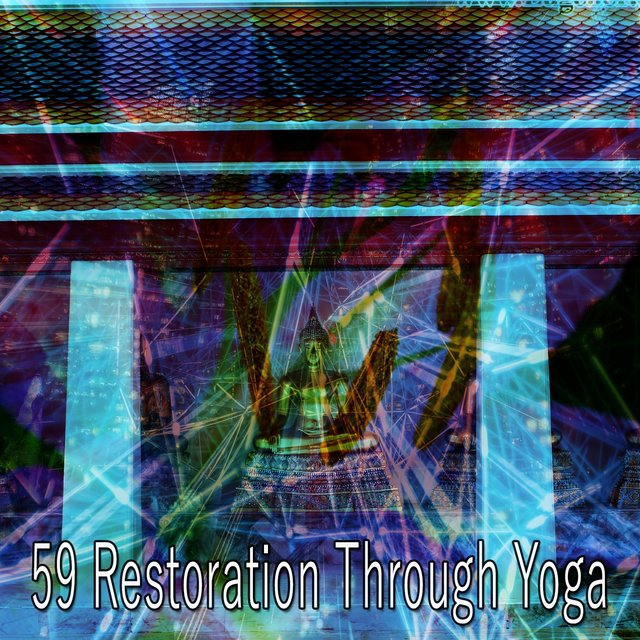 59 Restoration Through Yoga