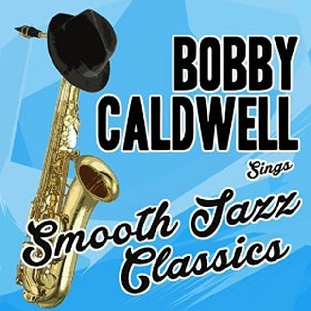 Bobby Caldwell Sings Smooth Jazz Classics