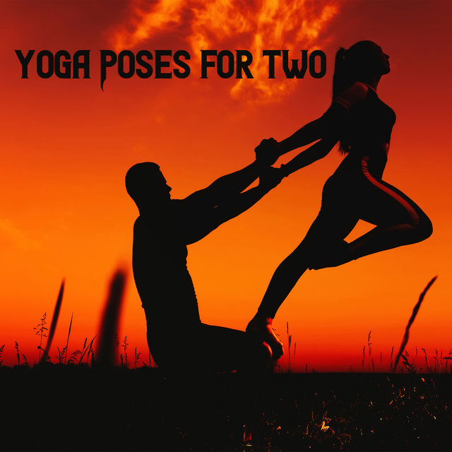 Yoga Poses for Two: 15 Yoga Songs for Pair Workouts