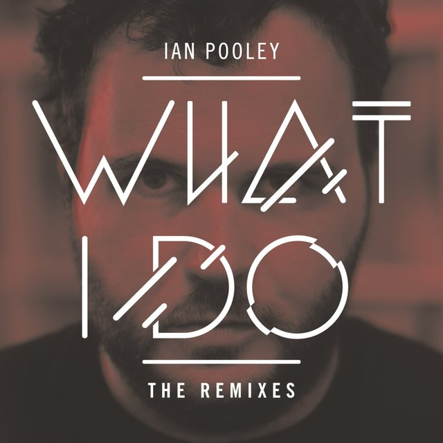 What I Do - Remixes