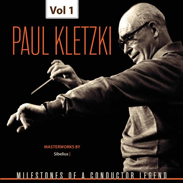 Milestones of a Conductor Legend: Paul Kletzki, Vol. 1