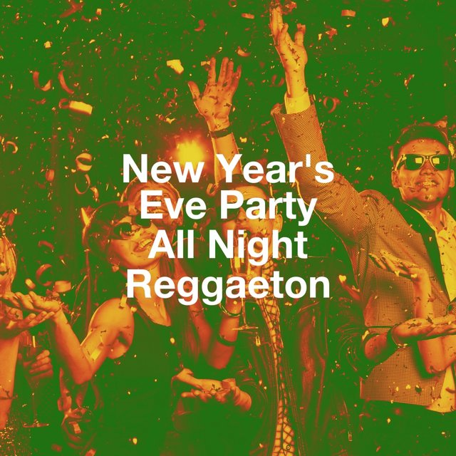 New Year'S Eve Party All Night Reggaeton