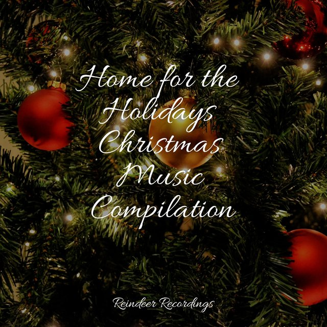 Home for the Holidays Christmas Music Compilation