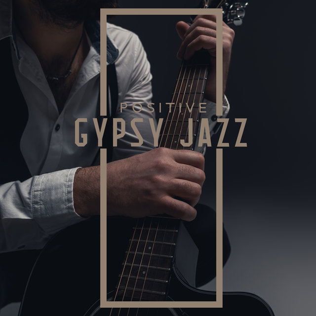 Positive Gypsy Jazz (Happy & Relaxing Music for the End of the Week, Meeting with Friends, Saturday Relax)