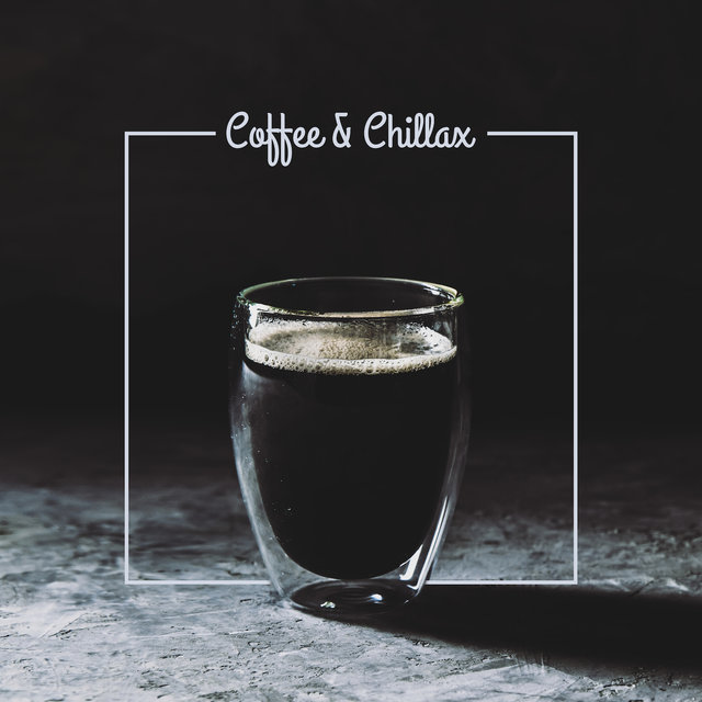 Coffee & Chillax: Coffee, Tea and Cake, Long Midnight, Chill Beats, Good Feelings, Relaxation