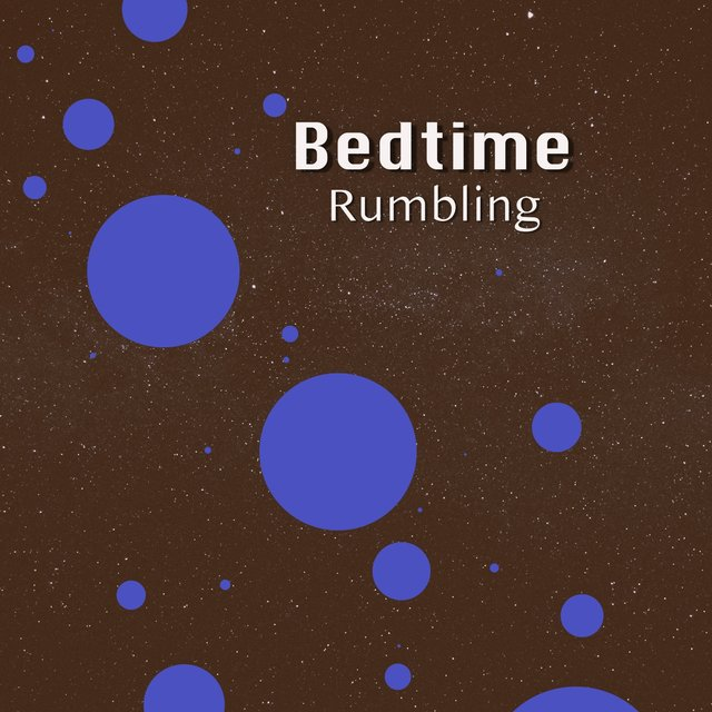 # 1 Album: Bedtime Rumbling