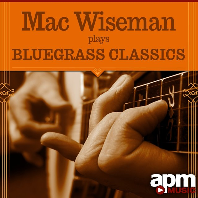 Mac Wiseman Plays Bluegrass Classics