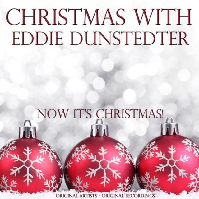 Christmas With: Eddie Dunstedter