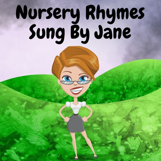 Nursery Rhymes Sung By Jane