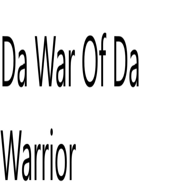 Da War of Da Warrior