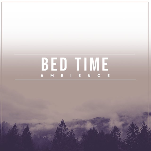#Bed Time Ambience