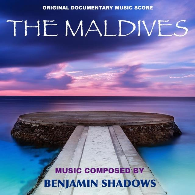The Maldives (Original Documentary Music Score)