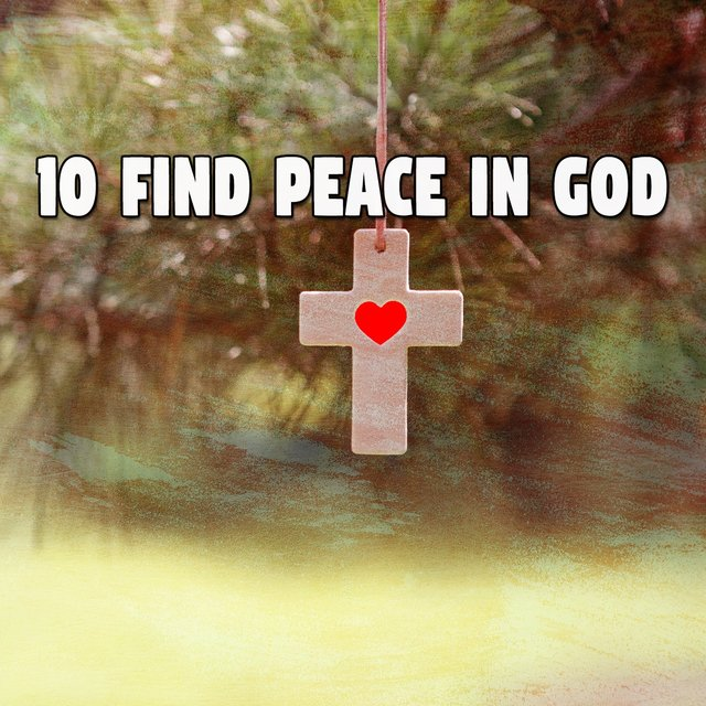 10 Find Peace in God
