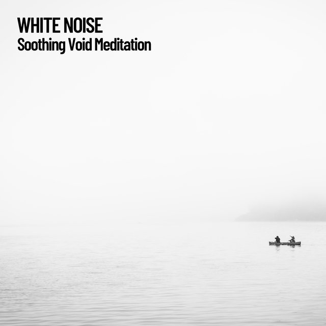 White Noise: Soothing Void Meditation