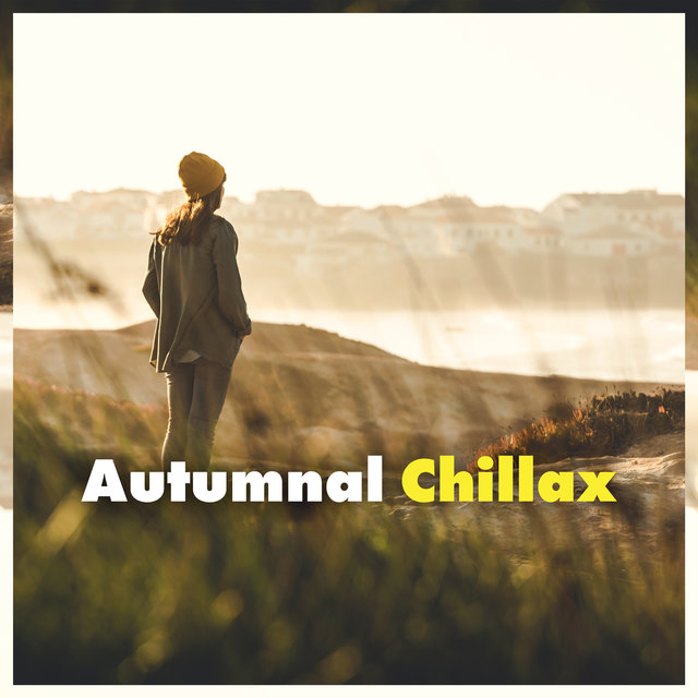 Autumnal Chillax - Summer Memories, Total Rest and Relaxation